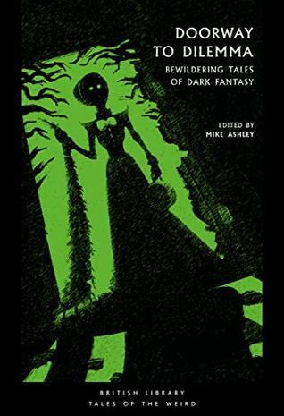 Doorway to Dilemma: Bewildering Tales of Dark Fantasy by Mike Ashley