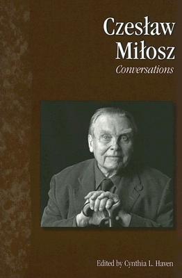 Conversations by Cynthia L. Haven, Czesław Miłosz
