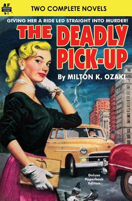 Deadly Pick-Up, The & Killer Take All! by James O. Causey, Milton K. Ozaki