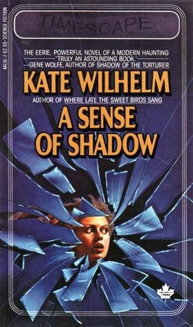A Sense of Shadow by Kate Wilhelm