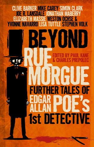 Beyond Rue Morgue Anthology: Further Tales of Edgar Allan Poe's 1st Detective by Charles Prepolec, Paul Kane, Edgar Allen Poe