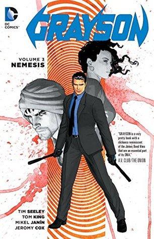 Grayson, Volume 3: Nemesis by Juan Castro, Carlos M. Magual, Steven Mooney, Tom King, Jeromy Cox, Mikel Janín, Hugo Petrus, Tim Seeley
