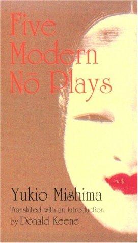 Five Modern No Plays by Donald Keene, Yukio Mishima