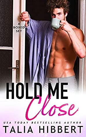 Hold Me Close: A Cinnamon Roll Box Set by Talia Hibbert