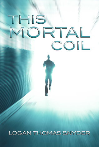 This Mortal Coil by Logan Thomas Snyder