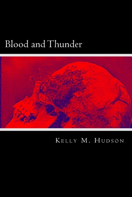 Blood and Thunder by Kelly M. Hudson