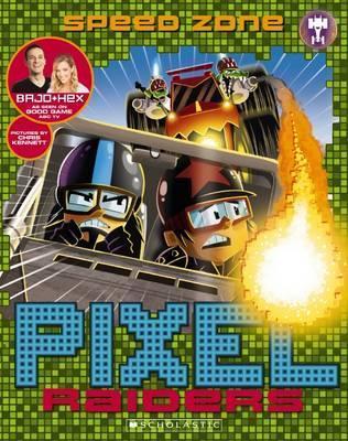 "Speed Zone (Pixel Raiders, #3) by Stephanie Bendixsen, Chris Kennett, Stephen ""Bajo"" O'Donnell"