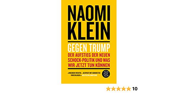Gegen Trump: Der Aufstieg der neuen Schock-Politik und was wir jetzt tun können by Naomi Klein