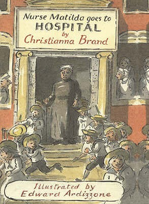 Nurse Matilda Goes to Hospital by Christianna Brand, Edward Ardizzone