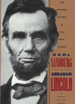 Abraham Lincoln: The Prairie Years and the War Years by Carl Sandburg