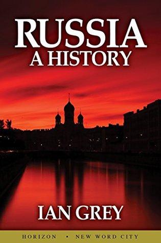 Russia: A History by Ian Grey