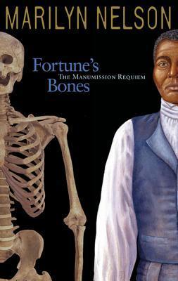 Fortune's Bones: The Manumission Requiem by Marilyn Nelson, Pamela Espeland