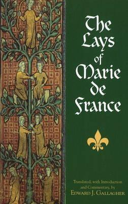 The Lays of Marie de France by Marie de France, Edward Gallagher