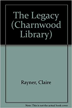 The Legacy by Claire Rayner
