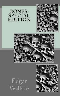 Bones: Special Edition by Edgar Wallace