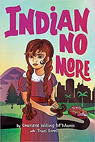 Indian No More by Traci Sorell, Charlene Willing McManis