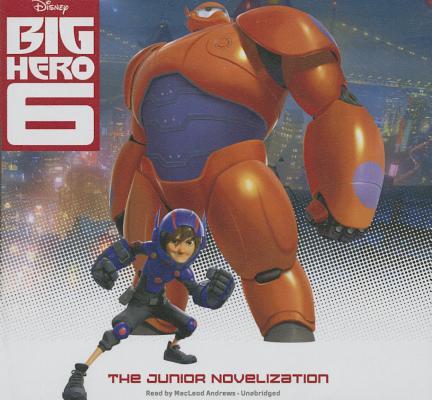 Big Hero 6 by Disney Publishing Worldwide