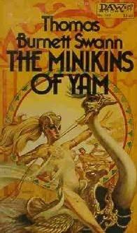 The Minikins of Yam by Thomas Burnett Swann