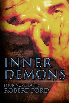 Inner Demons: Four Novellas by Robert Ford