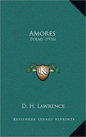 Amores: Poems by D.H. Lawrence