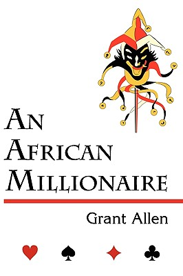 An African Millionaire (Mystery Classic) by Grant Allen