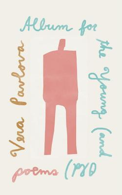 Album for the Young (and Old): Poems by Steven Seymour, Vera Pavlova
