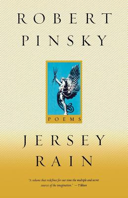 Jersey Rain: Poems by Pinsky Robert, Robert Pinsky