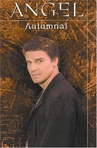 Angel: Autumnal by Christopher Golden, Eric Powell, Thomas E. Sniegoski, Christian Zanier