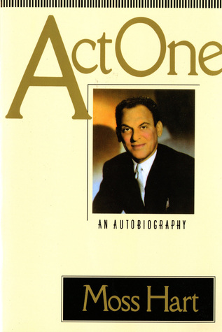 Act One by Woody Allen, Moss Hart