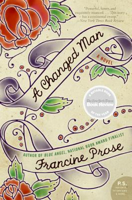 A Changed Man by Francine Prose