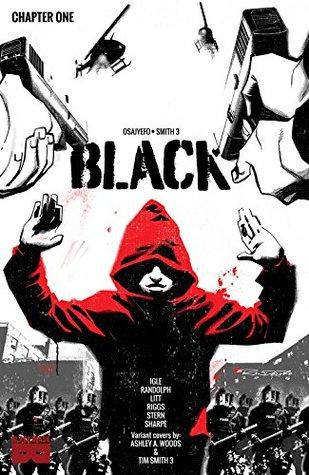 BLACK #1 by Dave Sharpe, Sarah Litt, Tim Smith 3, Kwanza Osajyefo, Sarah Stern, Jamal Igle, Robin Riggs, Khary Randolph