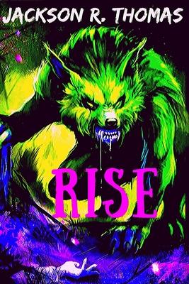 Rise by Jackson R. Thomas