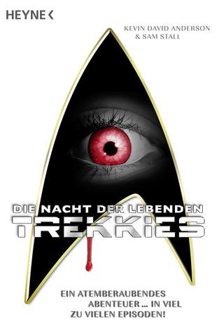 Die Nacht Der Lebenden Trekkies by Kevin David Anderson, Ronald M. Hahn, Sam Stall
