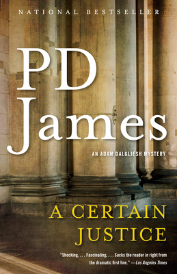 A Certain Justice: An Adam Dalgliesh Novel by P.D. James