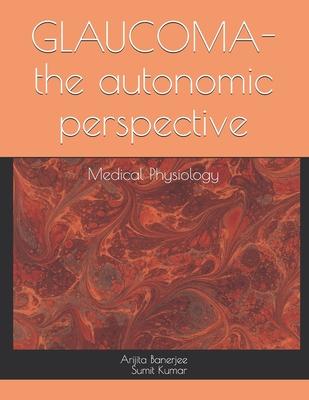 GLAUCOMA-the autonomic perspective: Medical Physiology by Arijita Banerjee, Sumit Kumar