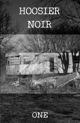 Hoosier Noir: One by Preston Lang, Alec Cizak, Les Edgerton