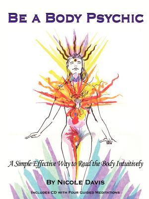 Be A Body Psychic by Nicole Davis