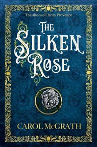 The Silken Rose by Carol McGrath
