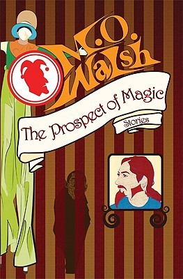 The Prospect of Magic by M.O. Walsh