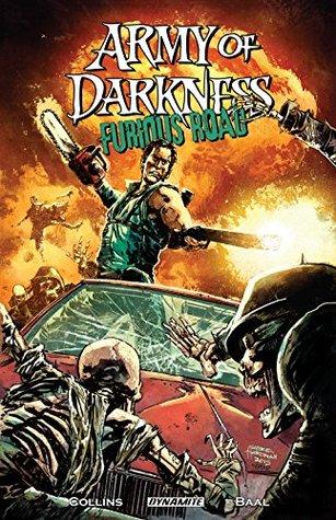 Army of Darkness: Furious Road by Kewber Baal, Nancy A. Collins, Gabriel Hardman