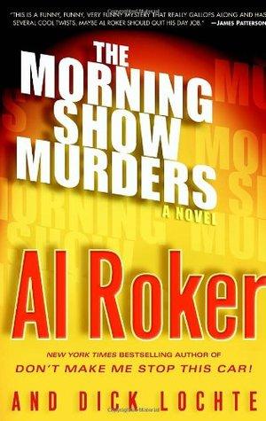 The Morning Show Murders by Al Roker, Dick Lochte