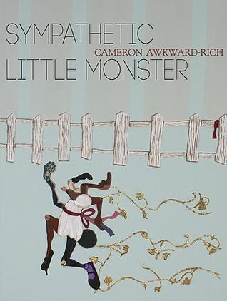 Sympathetic Little Monster by Cameron Awkward-Rich