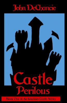 Castle Perilous by John DeChancie