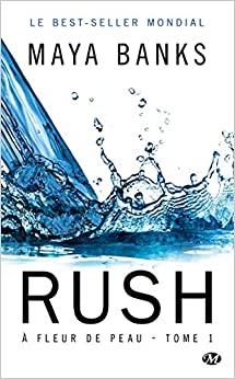 À FLEUR DE PEAU T.01 : RUSH by Maya Banks
