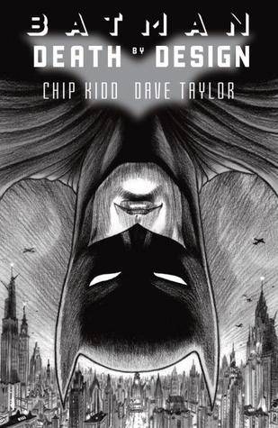 Batman: Death by Design by Chip Kidd, Dave Taylor