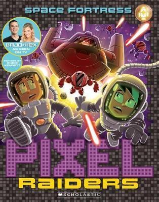 "Space Fortress (Pixel Raiders, #4) by Stephanie Bendixsen, Chris Kennett, Stephen ""Bajo"" O'Donnell"