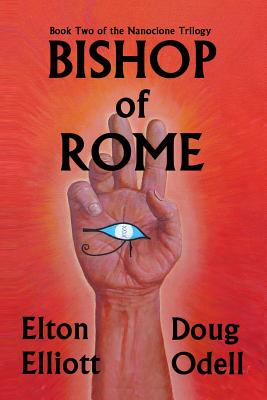 Bishop of Rome: The Second Book of the Nanoclone Trilogy by Doug Odell, Elton Elliott