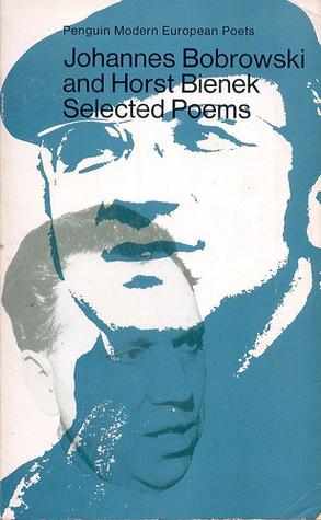 Selected Poems: Johannes Bobrowski and Horst Bienek (Penguin Modern European Poets) by Horst Bienek, Matthew Mead, Johannes Bobrowski