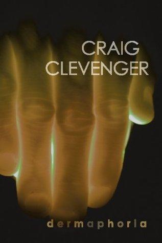 Dermaphoria by Craig Clevenger