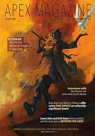 Apex Magazine Issue 105, February 2018 by Jason Sizemore, Walker McKnight, Alix E. Harrow, P. Djèlí Clark, Brian Keene, Russell Dickerson, Lesley Conner